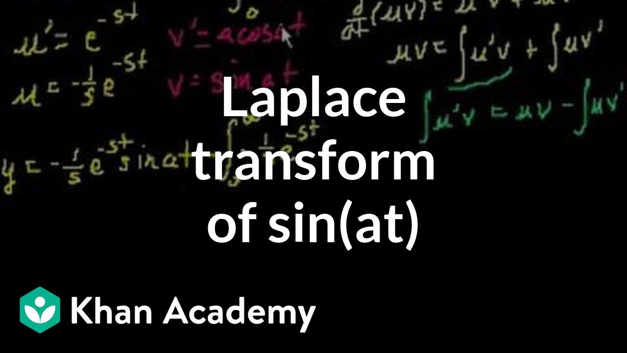 L{sin(at)} - transform of sin(at) (video) | Khan Academy