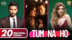 Tum Na Ho - Official Video   Arjun K, Prakriti K, M Ajay V, Kunaal V   Awez, Nagma   VYRL Originals