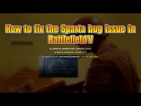 How to fix the Sparta bug in Battlefield V