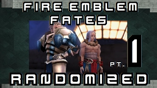 FIRE EMBLEM FATES RANDOMIZED: Pt. 1: Yes. This is real.