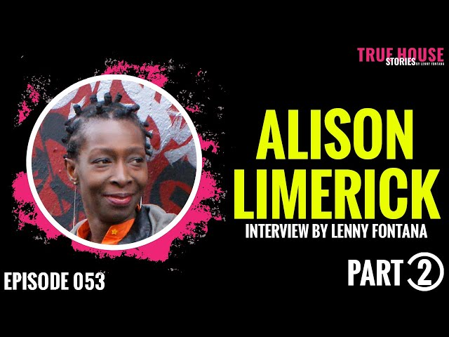 Alison Limerick interviewed by Lenny Fontana for True House Stories # 053 (Part 2)