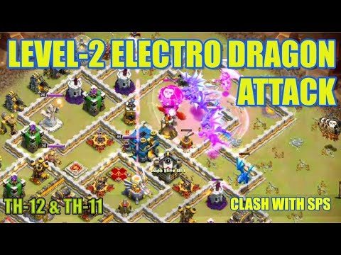 LEVEL-2 ELECTRO DRAGON ATTACK | CLASH OF CLANS | NEW TROOP 2018