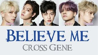 Cross Gene - Believe Me [Hang, Rom & Eng Lyrics]