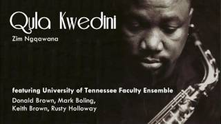 Qula Kwedini (Live) - Zim Ngqawana feat. UT Faculty Ensemble