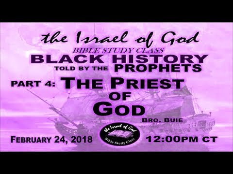 """IOG - """"Black History As Told By The Prophets - Part 4 - The Priest of God"""" 2018"""