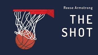 The Shot - Poem by Reese Armstrong