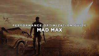 Mad Max - How To Fix Lag/Get More FPS and Improve Performance