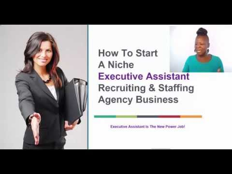 How To Start An Executive Assistant Recruiting  Staffing Agency Business