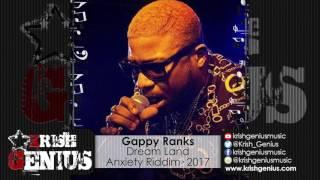 Gappy Ranks - Dream Land (Raw) Anxiety Riddim - January 2017