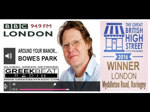 BBC Radio London with Robert Elms (Bowes Park, Myddleton Road and GreekBeat Radio)