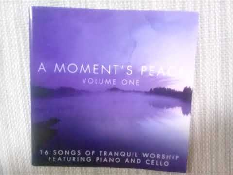 A MOMENT'S PEACE VOLUME 1