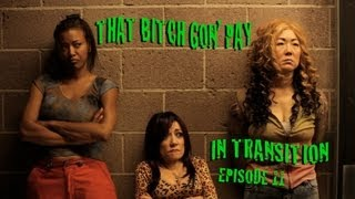 """Margaret Cho- IN TRANSITION Ep 11- """"That Bitch Gon' Pay"""""""