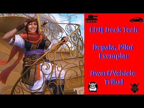 EDH Deck Tech: Depala, Pilot Exemplar (Dwarf Tribal)