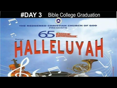 RCCG 65th ANNUAL CONVENTION 2017 #Day 3_ Bible College Graduation