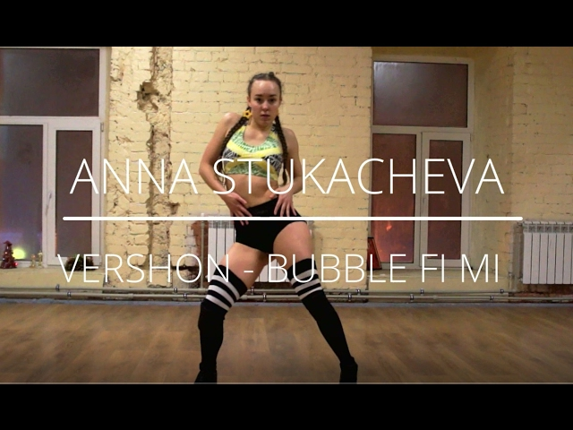 FEMALE DANCEHALL BY ANNA STUKACHEVA | VERSHON - BUBBLE FI MI