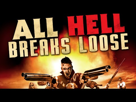 ALL HELL BREAKS LOOSE - OFFICIAL TRAILER