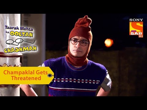 Your Favorite Character | Champaklal Gets Threatened | Taarak Mehta Ka Ooltah Chashmah