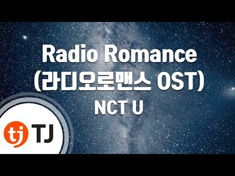 [TJ노래방] Radio Romance(라디오로맨스OST) - NCT U(태일,도영)() / TJ Karaoke