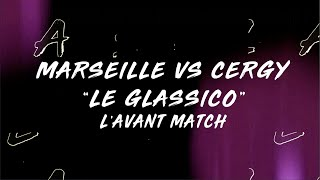 H-22 : L'avant match du Glassico - MARSEILLE vs CERGY