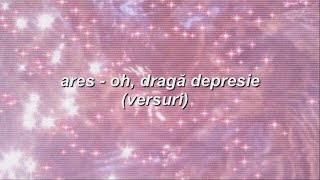 ares - oh, draga depresie (versuri)