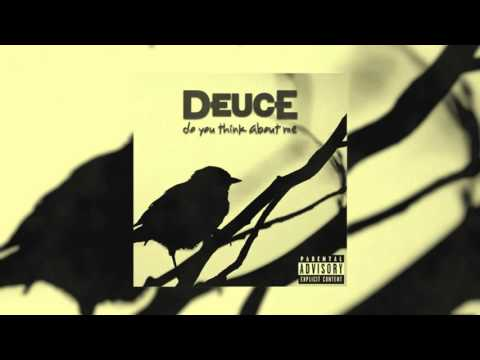 Клип Deuce - Do You Think About Me