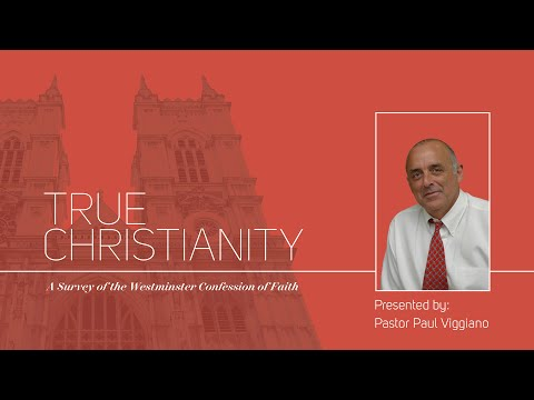 True Christianity - A Survey of the Westminster Confession of Faith - An Invitation