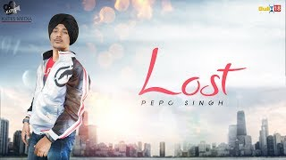 Lost (Full Song) | Pepc Singh | Latest Punjabi Song 2018 | Kytes Media
