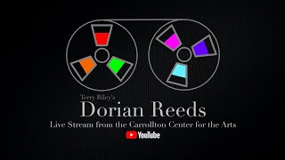Riley, Terry | Dorian Reeds (Livestream: Chris Mothersole @ The Roush Gallery)