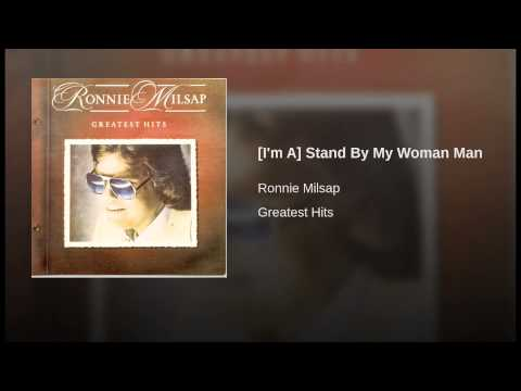 [I'm A] Stand By My Woman Man