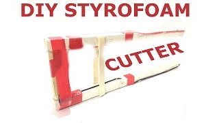 How to Make a Hot wire styrofoam Cutter