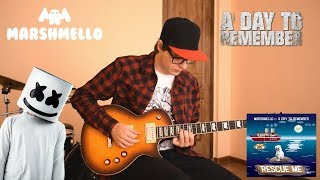 Marshmello - Rescue Me (ft. A Day To Remember) Guitar Cover