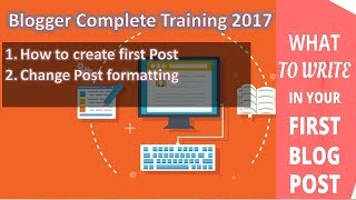 How to Write & Publish Your First Blog Post | Change Post Formatting | Google blogger training