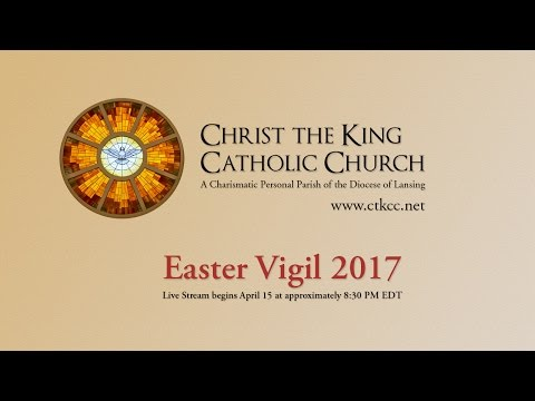 Christ the King Catholic Church Easter Vigil Live Stream