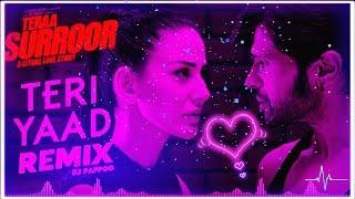 Teri Yaad Hai | Remix | Tera Suroor | Heavy Electro Sub Bass Remix