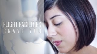 Repeat youtube video Flight Facilities - Crave You (Cover) by Daniela Andrade