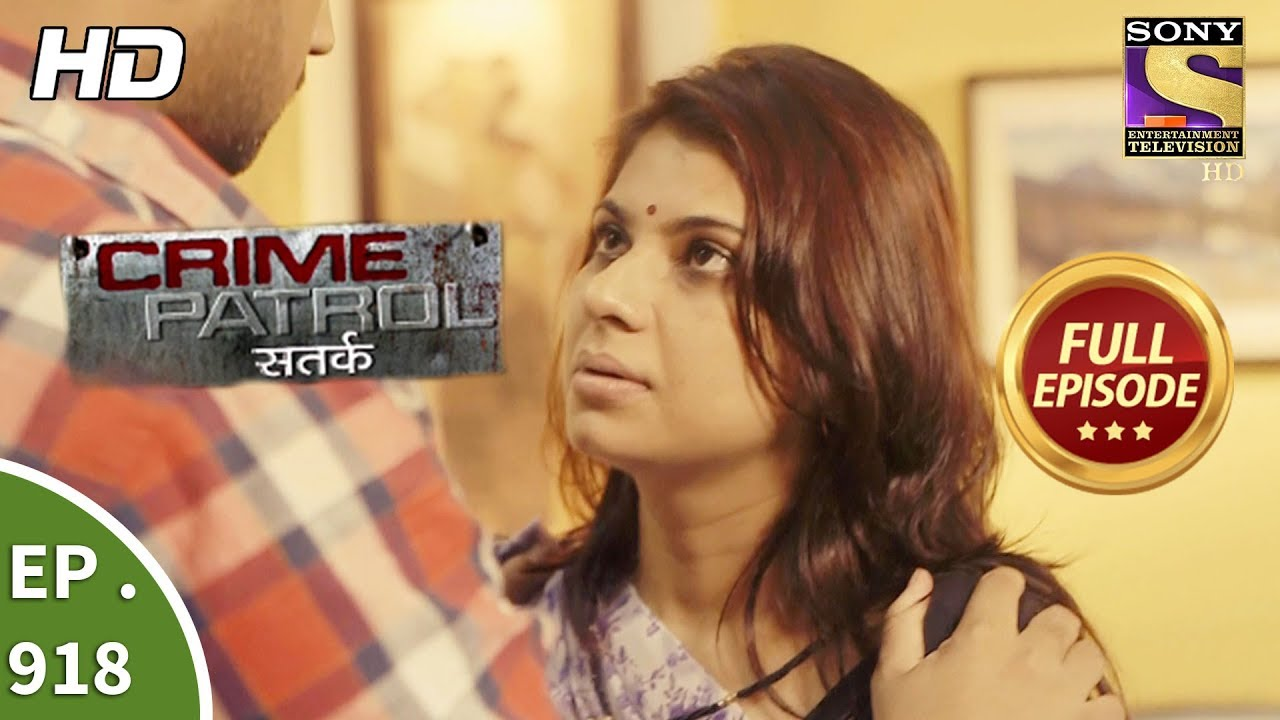 Crime Patrol Satark - Ep 918 - Full Episode - 12th May, 2018