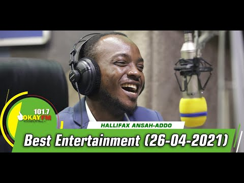 Best Entertainment  With Halifax Addo on Okay 101.7 Fm (26/04/2021