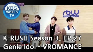 Genie Idol - VROMANCE![KBS World Idol Show K-RUSH3 / ENG,CHN / 2018.09.14]