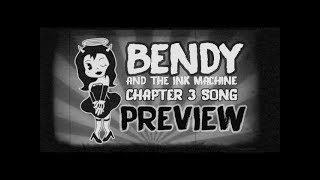 【BENDY AND THE INK MACHINE CHAPTER 3 SONG 】All Eyes On Me (PREVIEW) Resimi