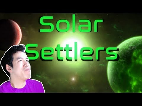 Solar Settlers - Part 1 | COLONIZE PLANETS TOO STRESSFUL! | Gameplay | Game | Lets Play | Video Game