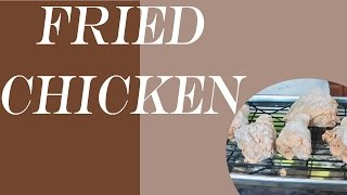 How To Cook Spicy, Crispy Fried Chicken?