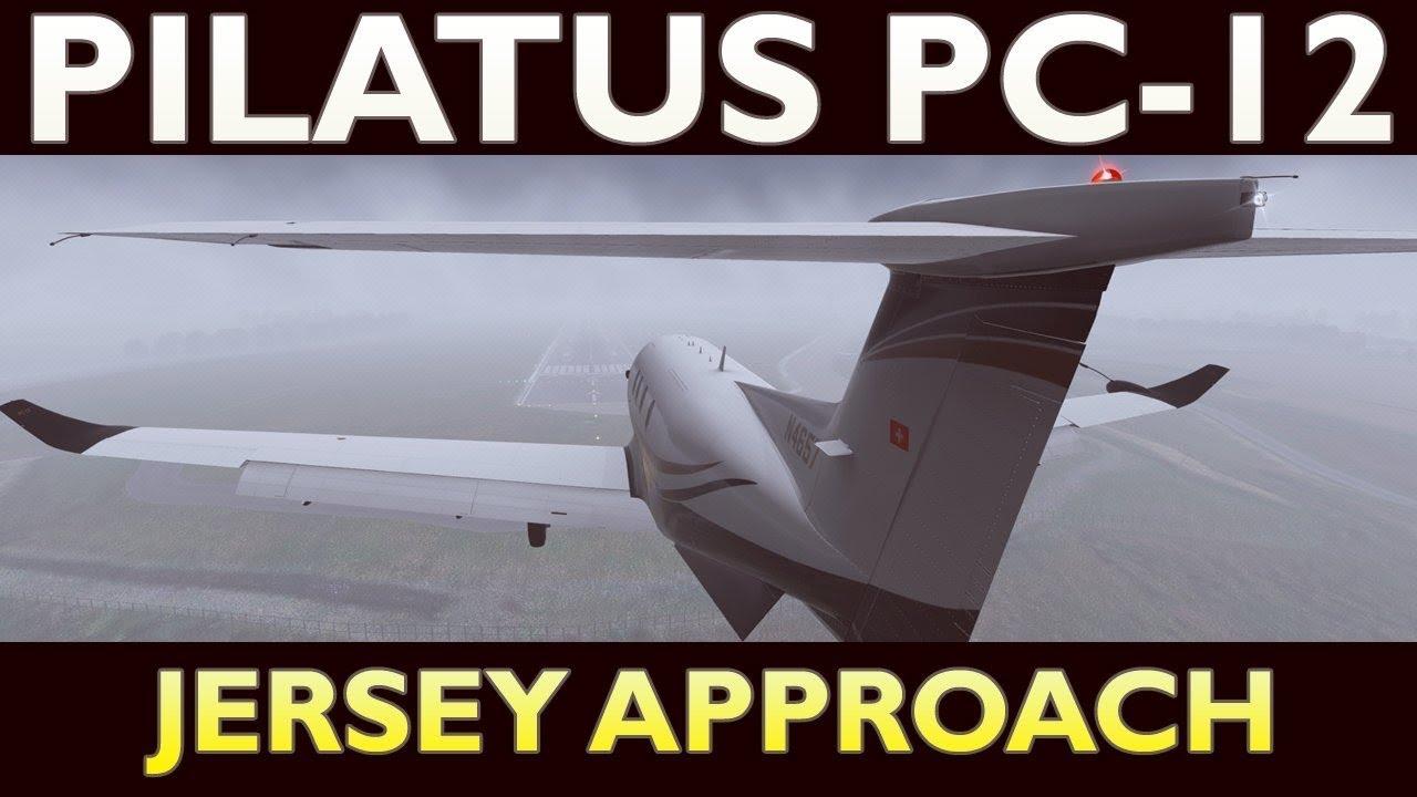 X-Plane 11 : Carenado Pilatus PC-12 : EGJJ Jersey Approach