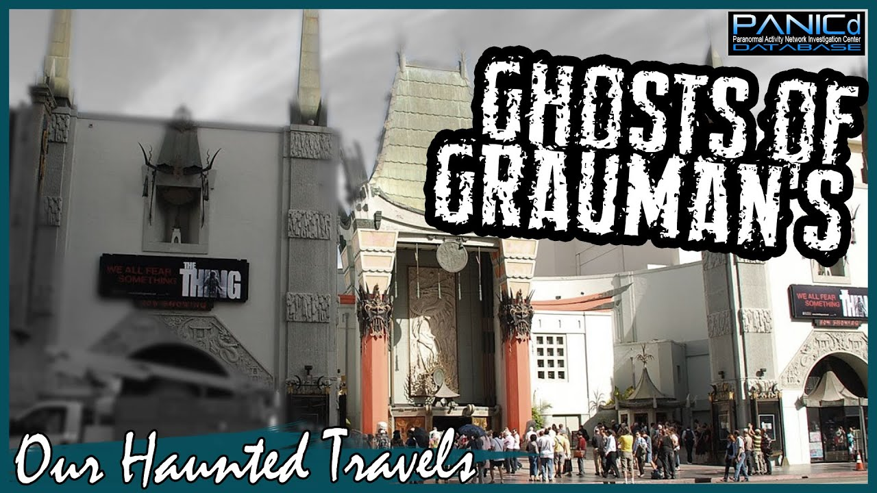 The Ghosts of Grauman's by: PANICdVideos