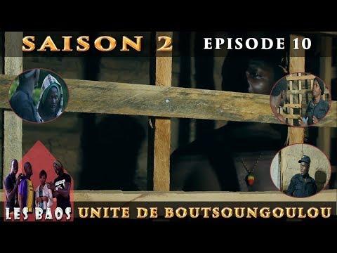 Les Baos - Unite De Boutsoungoulou (Saison 2,Episode 10)