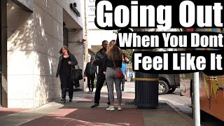 Going Out When You Feel Like Sh*t | 3 Tips To Always Be Successful Approaching | Daygame Infield