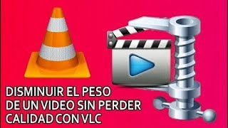 reducir peso de videos sin perder calidad con vlc player