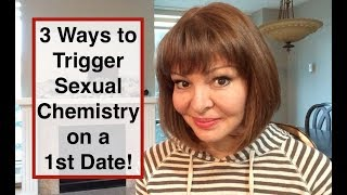 3 ways on how to trigger sexual attraction on a first date 1st date
