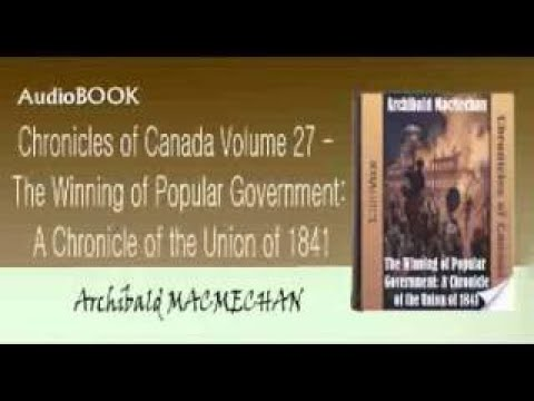 Chronicles of Canada Volume 27 The Winning of Popular Government Audiobook