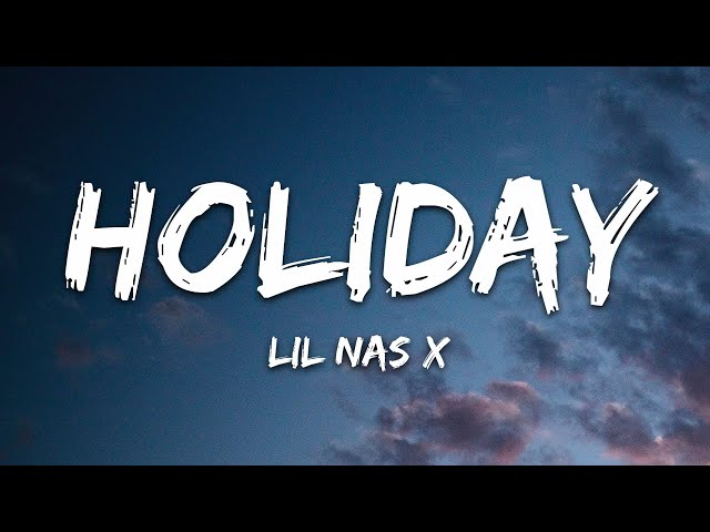 Lil Nas X - HOLIDAY (Lyrics)