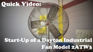 Quick Video: Starting Up a Dayton Industrial Fan Model 2ATW3